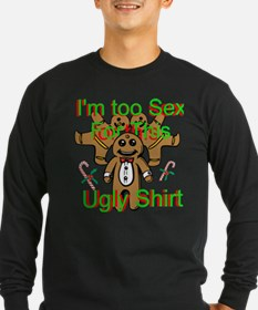 Im Too Sexy For This Ugly Shirt Long Sleeve T-Shir