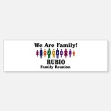 RUBIO reunion (we are family) Bumper Bumper Bumper Sticker