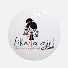 Science ~ Like A Girl! Ornament (round)