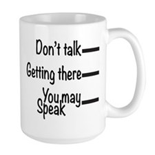 Don't Talk Large Mugs