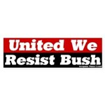 United We Resist Bush Bumper Sticker