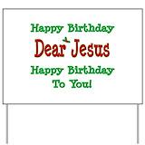 Happy birthday dear jesus Yard Signs
