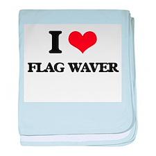 I Love Flag Waver baby blanket