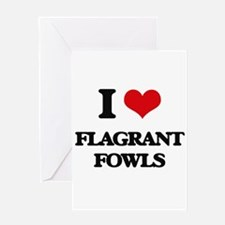 I Love Flagrant Fowls Greeting Cards