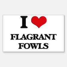 I Love Flagrant Fowls Decal