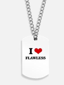 I Love Flawless Dog Tags