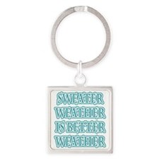 Sweater Weather Is Better Weather Square Keychain