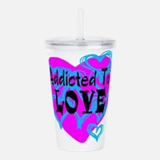 Addicted To Love Acrylic Double-wall Tumbler