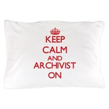 Keep Calm and Archivist ON Pillow Case