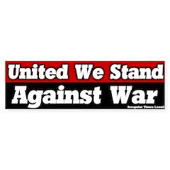 United We Stand Against War Bumper Sticker