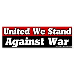 United We Stand Against War Bumper Sticker