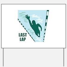 Last Lap Yard Sign