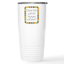 Cute Sarcasm Travel Mug