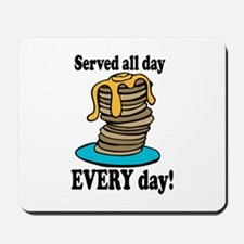 Served All Day Mousepad