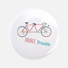 """Double Trouble 3.5"""" Button"""