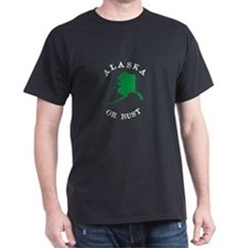 Alaska or Bust on Black T-Shirt