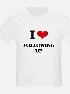 I Love Following Up T-Shirt