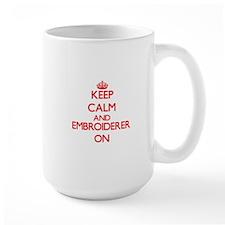 Keep Calm and Embroiderer ON Mugs