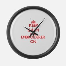 Keep Calm and Embroiderer ON Large Wall Clock