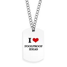 I Love Foolproof Ideas Dog Tags