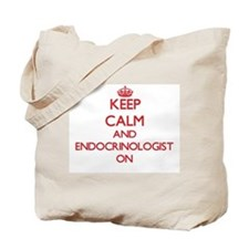 Keep Calm and Endocrinologist ON Tote Bag