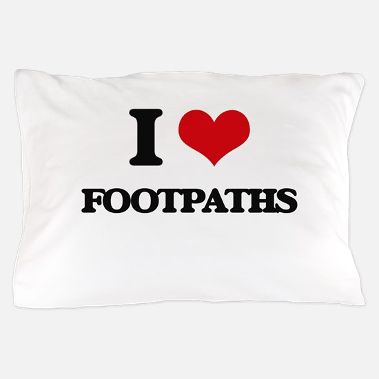 I Love Footpaths Pillow Case