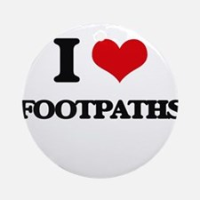 I Love Footpaths Ornament (Round)