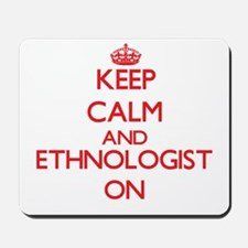 Keep Calm and Ethnologist ON Mousepad