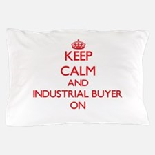 Keep Calm and Industrial Buyer ON Pillow Case
