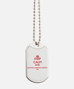 Keep Calm and Industrial Research Scienti Dog Tags