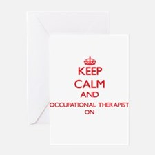 Keep Calm and Occupational Therapis Greeting Cards
