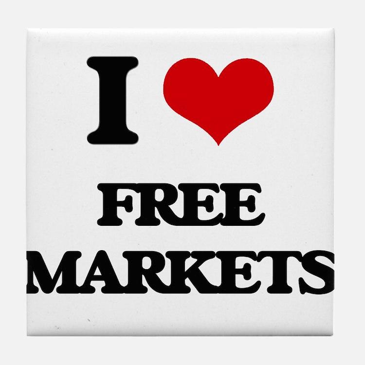 I Love Free Markets Tile Coaster