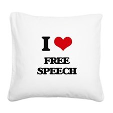 I Love Free Speech Square Canvas Pillow