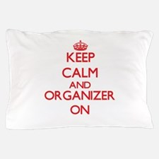 Keep Calm and Organizer ON Pillow Case