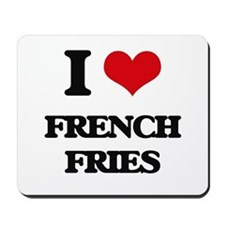 I Love French Fries Mousepad