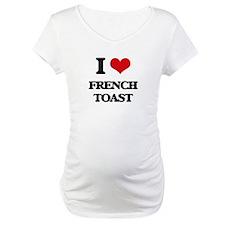 I Love French Toast Shirt