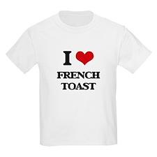 I Love French Toast T-Shirt