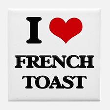 I Love French Toast Tile Coaster
