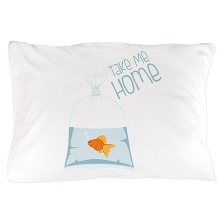 Take Me Home Pillow Case By Hopscotch16