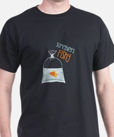 Somethings Fishy T-Shirt