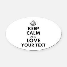 Custom Keep Calm And Love Oval Car Magnet