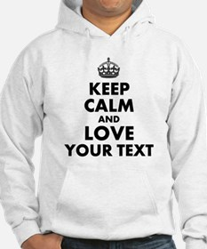 Custom Keep Calm And Love Hoodie
