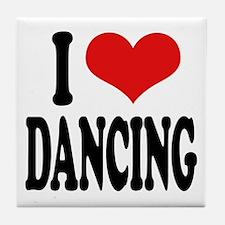I Love Dancing Tile Coaster