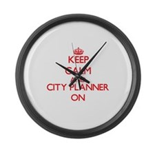 Keep Calm and City Planner ON Large Wall Clock