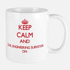 Keep Calm and Civil Engineering Surveyor ON Mugs