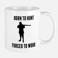 Born To Hunt Forced To Work Mugs