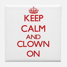 Keep Calm and Clown ON Tile Coaster