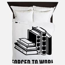 Born To Read Forced To Work Queen Duvet