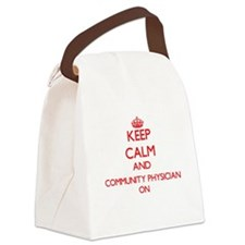 Keep Calm and Community Physician Canvas Lunch Bag
