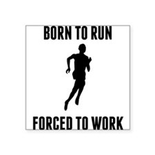 Born To Run Forced To Work Sticker